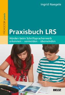Literatur zu LRS: Ingrid Naegele, Praxisbuch LRS